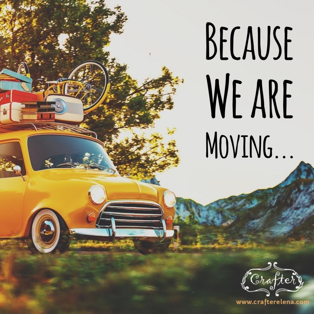 Because We Are Moving…